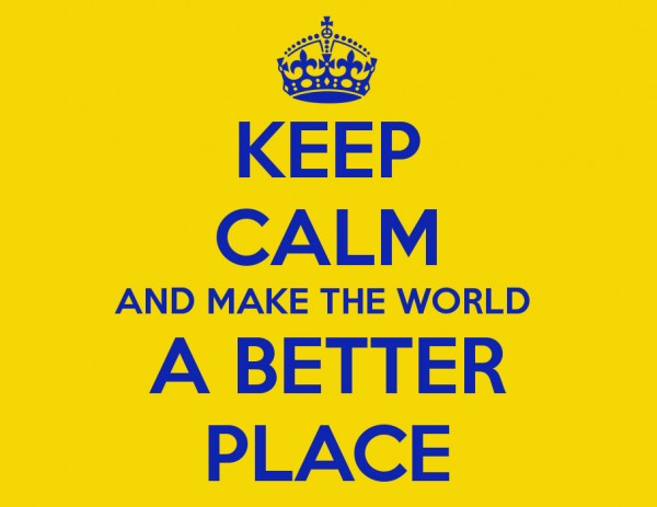 keep-calm-and-make-the-world-a-better-place
